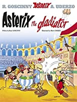 Asterix the Gladiator: Album #4 (The Adventures of Asterix) (Bk. 4) by Rene Goscinny(2004-09-01)