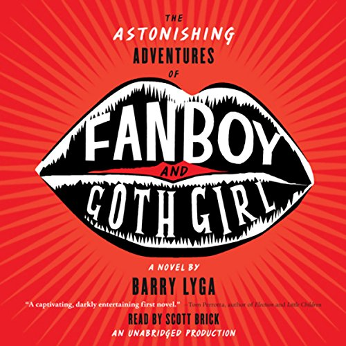 The Astonishing Adventures of Fanboy and Goth Girl audiobook cover art