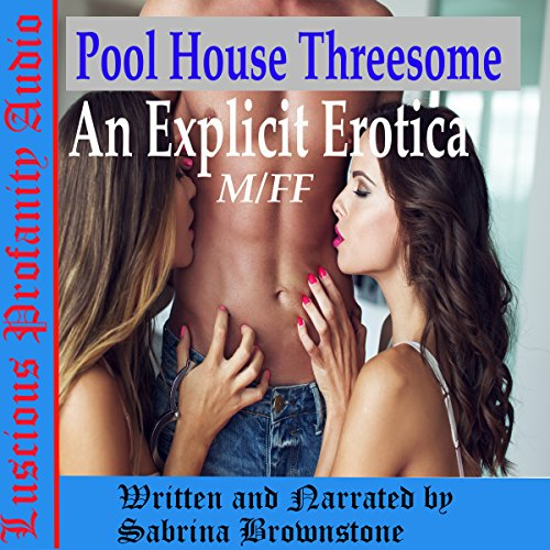 Pool House Threesome: An Explicit Erotica audiobook cover art