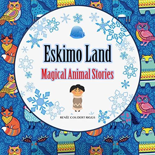 Eskimo Land: Magical Animal Stories cover art