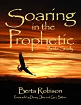 Soaring in the Prophetic : Bible Study