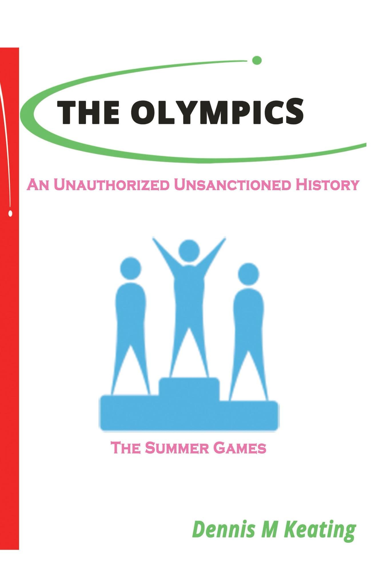 The Olympics: An Unauthorized Unsanctioned History (English Edition)