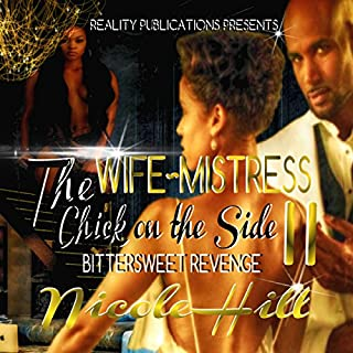 The Wife, Mistress, Chick on the Side II audiobook cover art