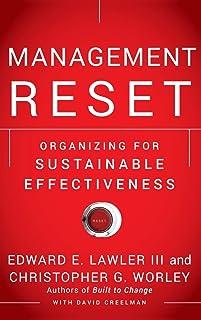 Management Reset: Organizing for Sustainable Effectiveness
