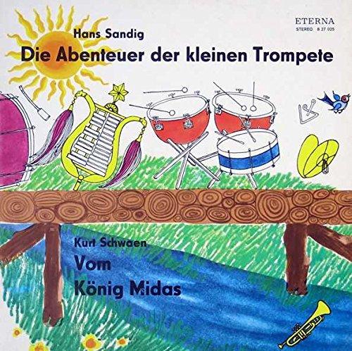 Hans Sandig / Kurt Schwaen - Die Abenteuer Der Kleinen Trompete / Vom König Midas - ETERNA - 8 25 775
