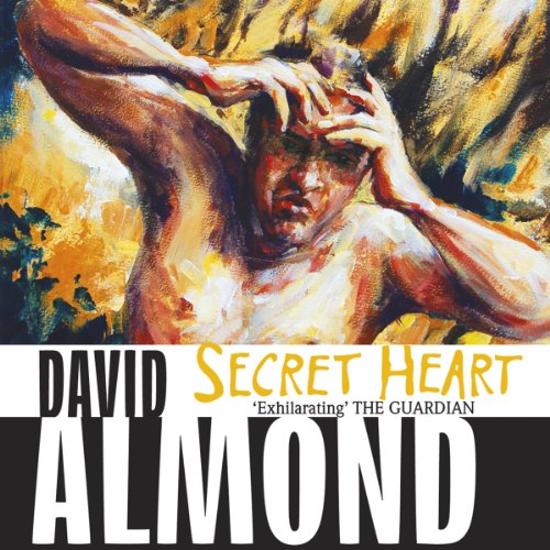 Secret Heart Audiobook By David Almond cover art