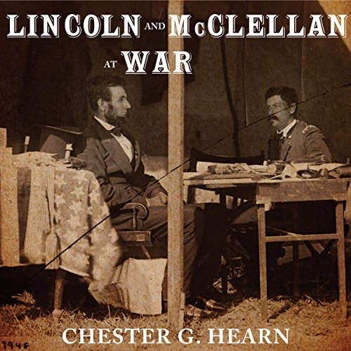 Lincoln and McClellan at War audiobook cover art
