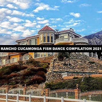 RANCHO CUCAMONGA FISH DANCE COMPILATION 2021