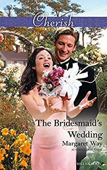 The Bridesmaid's Wedding (Legends Of The Outback Book 2) by [Margaret Way]