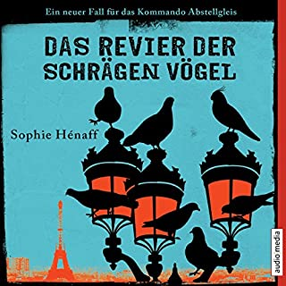 Das Revier der schrägen Vögel     Kommando Abstellgleis ermittelt 2              Autor:                                                                                                                                 Sophie Hénaff                               Sprecher:                                                                                                                                 Hemma Michel                      Spieldauer: 8 Std. und 16 Min.     289 Bewertungen     Gesamt 4,5