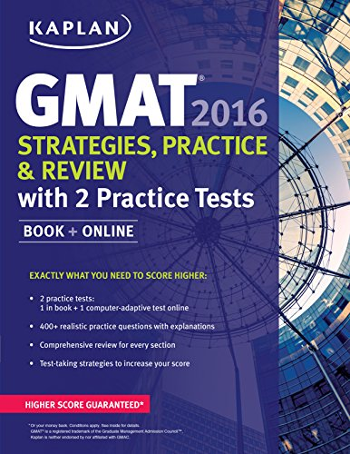 Kaplan GMAT 2016 Strategies, Practice, and Review with 2 Practice Tests: Book + Online (Kaplan Test Prep)