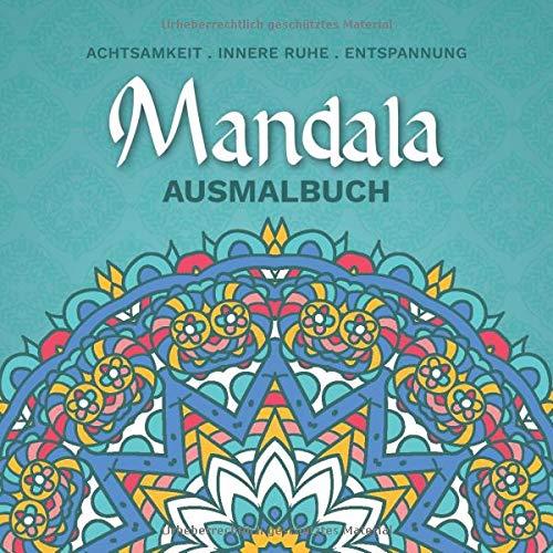 Mandala Ausmalbuch: Achtsamkeit . innere Ruhe . Entspannung