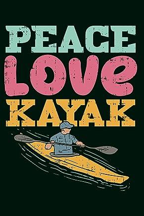 Notizbuch Peace Love Kayak: Liniertes Kajak Notizbuch im Din A5 Format Kayak Geschenke