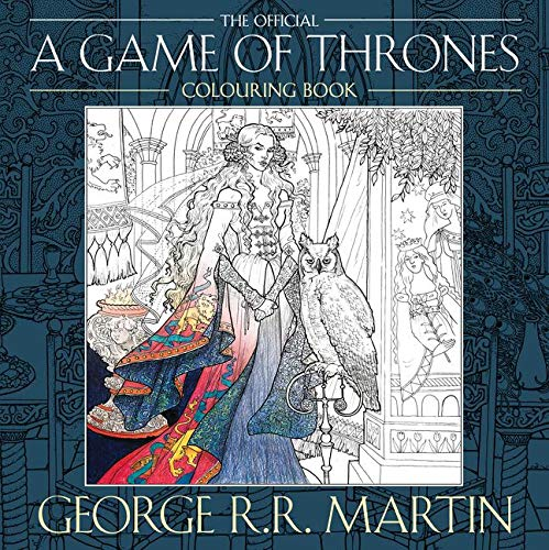 The Official A Game of Thrones Colouring Book: Create stunning art based on your favourite characters and locations from A Song of Ice and Fire