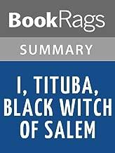 Summary & Study Guide I, Tituba, Black Witch of Salem by Maryse Condé