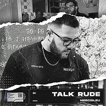 TALK RUDE