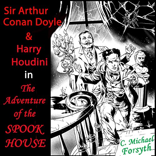 Sir Arthur Conan Doyle & Harry Houdini in The Adventure of the Spook House audiobook cover art