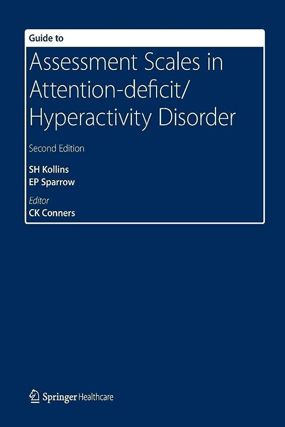 酔った錆び民間Guide to Assessment Scales in Attention-Deficit/Hyperactivity Disorder: Second Edition
