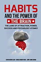 Habits and the Power of the Brain: The Laws of Attraction, Power, Success and Psychology Atomic!