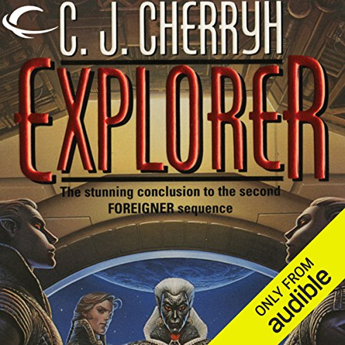 Explorer     Foreigner Sequence 2, Book 3              By:                                                                                                                                 C. J. Cherryh                               Narrated by:                                                                                                                                 Daniel Thomas May                      Length: 16 hrs and 37 mins     6 ratings     Overall 5.0