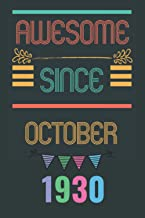 awesome since october 1930: Perfect birthday Gift for 90 Years Old men and women || 110 pages ( 6 x 9 ) inches || october ...