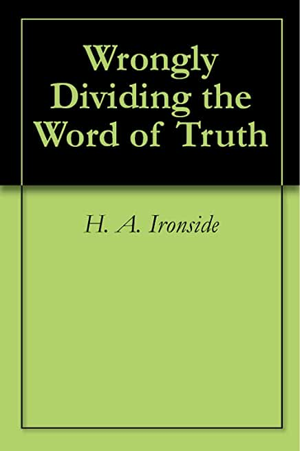 Wrongly Dividing the Word of Truth (English Edition)