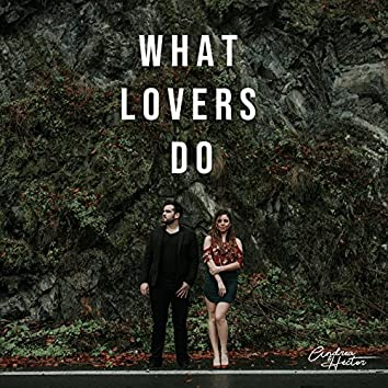 What Lovers Do - Single
