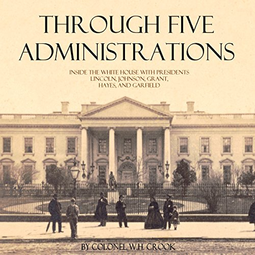 Through Five Administrations audiobook cover art