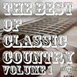 The Best of Classic Country Volume 1