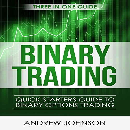 Binary Options: Quick Starters Guide to Binary Options Trading audiobook cover art