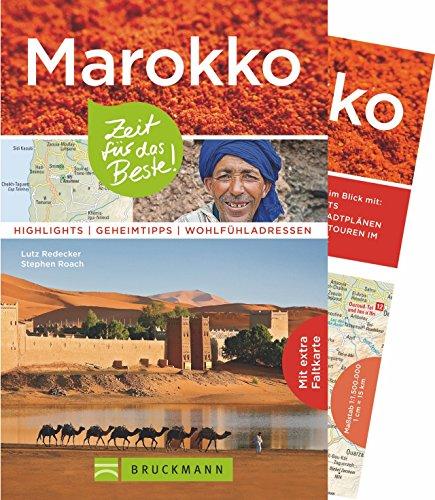 Bruckmann Reiseführer Marokko: Zeit für das Beste. Highlights, Geheimtipps, Wohlfühladressen. Inklusive Faltkarte zum Herausnehmen.