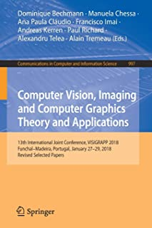 Computer Vision, Imaging and Computer Graphics Theory and Applications: 13th International Joint Conference, VISIGRAPP 2018 Funchal-Madeira, Portugal, January 27-29, 2018, Revised Selected Papers