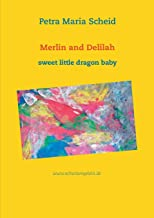 Merlin and Delilah: sweet little dragon baby