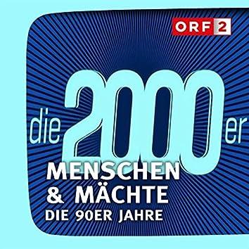 ORF Menschen & Mächte - Die 2000er Jahre