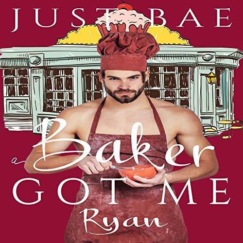 A Baker Got Me: Ryan cover art