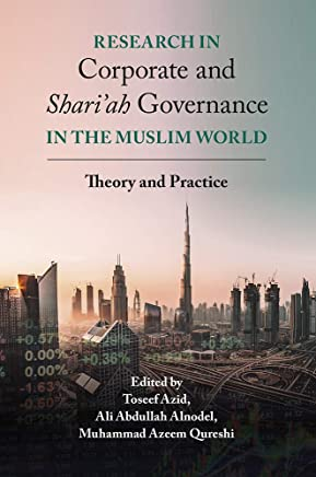 Research in Corporate and Shari'ah Governance in the Muslim World: Theory and Practice (English Edition)