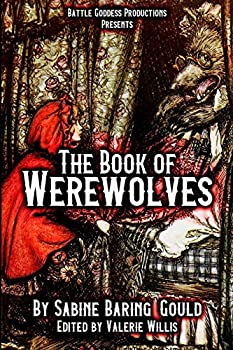 The Book of Werewolves with Illustrations  History of Lycanthropy Mythology Folklores and more