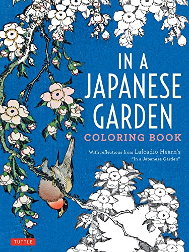 Compare Textbook Prices for In a Japanese Garden Coloring Book: With Reflections from Lafcadio Hearn's 'In a Japanese Garden' Clr Csm Edition ISBN 9784805314036 by Hearn, Lafcadio