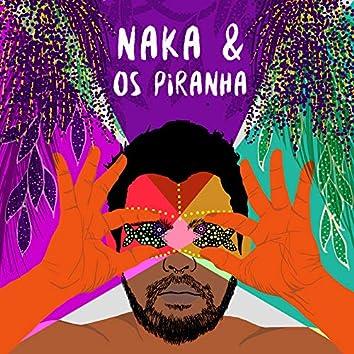 Naka & os Piranha