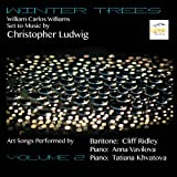 William Carlos Williams Set to Music by Christopher Ludwig, Vol. 2: Winter Trees
