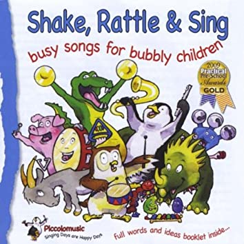 Shake Rattle and Sing:Busy Songs for Bubbly Children
