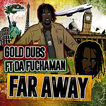 Far Away (feat. Da Fuchaman)