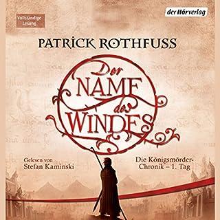 Der Name des Windes     Die Königsmörder-Chronik 1              Autor:                                                                                                                                 Patrick Rothfuss                               Sprecher:                                                                                                                                 Stefan Kaminski                      Spieldauer: 28 Std. und 8 Min.     8.914 Bewertungen     Gesamt 4,8