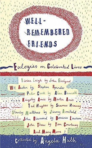 Well-Remembered Friends: Eulogies on Celebrated Lives