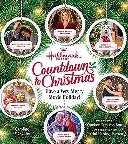 Hallmark Channel Countdown to Christmas: Have a Very Merry Movie Holiday by [Caroline McKenzie, Candace Cameron Bure, Rachel Hardage Barrett]