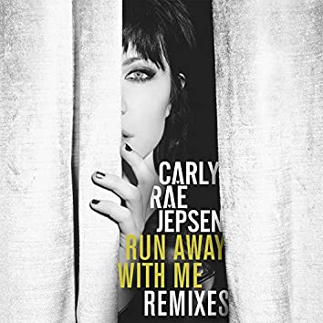 Run Away With Me (Remixes)
