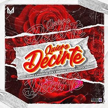 Quiero Decirte (feat. Angel Gomez, Darwing Ramirez & Erick Darauch)