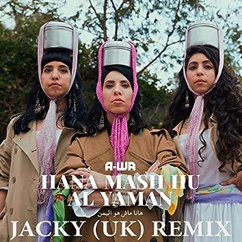 Hana Mash Hu Al Yaman [Jacky (UK) Remix]