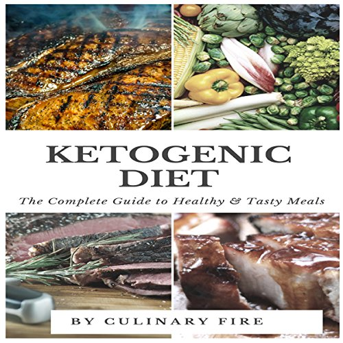Ketogenic Diet: The Complete Guide to Healthy & Tasty Meals audiobook cover art