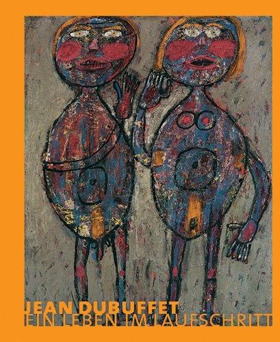 Jean Dubuffet: Ein Leben im Laufschritt. Katalog zur Ausstellung in Neuss, 1.2.2009-24.5.2009, Langen Foundation, München, 19.6.2009-30.8.2009, ... 27.9.2009-30.1.2010, Museum Lothar Fischer